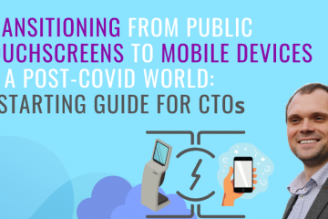 In a post-COVID world, many customers will be looking for additional options to public touchscreens and kiosks. Incorporating mobile apps is the answer. Here's how to get started.